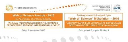 """""""Elmin İnkişafı Fondu və """"Thomson Reuters"""" şirkəti """"Web of Science"""" mükafatları -2016""""nı təqdim etdi"""""""